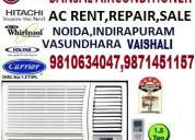 Ac on rent in noida sec 62,50,55,52,58,61,40,41,44,71,26,21